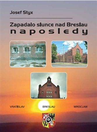 Zapadalo slunce nad Breslau naposledy