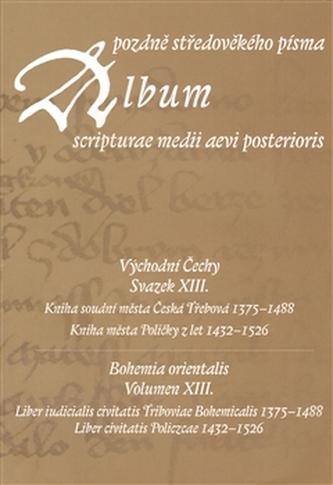 Album pozdně středověkého písma XIII.