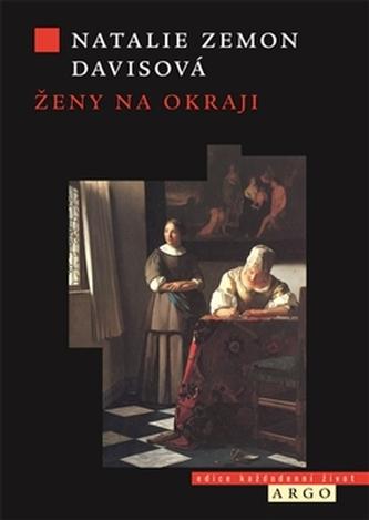 Ženy na okraji. Tři příběhy ze 17. století