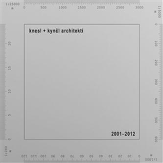 knesl + kynčl architekti 2001–2012