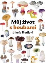 Můj život s houbami
