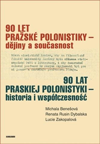 90 let pražské polonistiky - dějiny a současnost - Michala Benešová