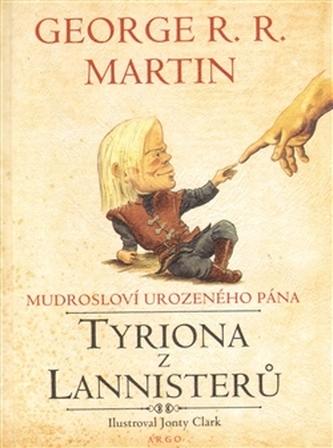 Mudrosloví urozeného pána Tyriona z Lannisterů - George R. R. Martin