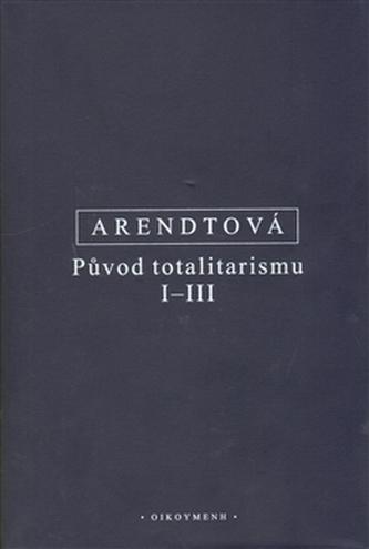 Původ totalitarismu I-III
