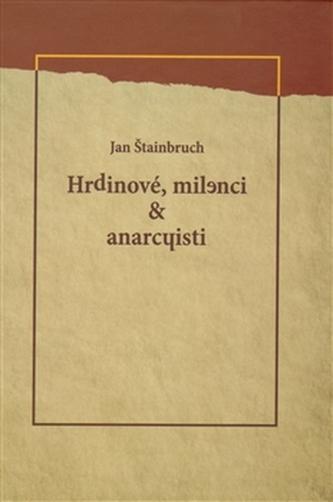 Hrdinové, milenci & anarchisti