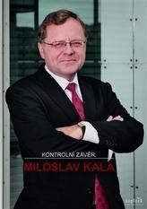 Kontrolní závěr: Miloslav Kala