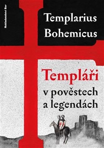 Templáři v pověstech a legendách