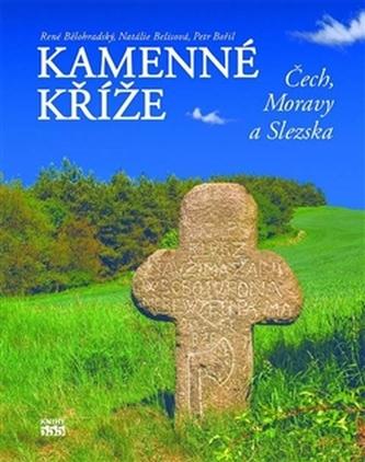 Kamenné kříže Čech, Moravy a Slezska - Petr Bořil