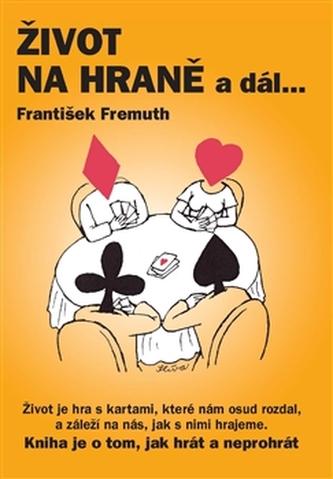 Život na hraně a dál ... - František Fremuth