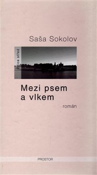 Mezi psem a vlkem - Saša Sokolov