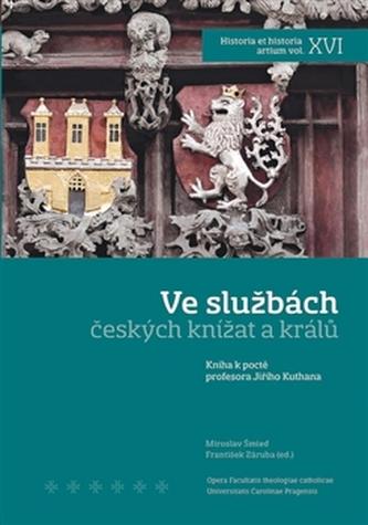 Ve službách českých knížat a králů