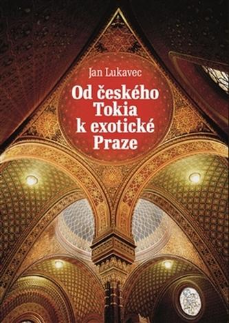 Od českého Tokia k exotické Praze