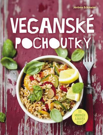 Veganské pochoutky - 100 moderních a zdravých receptů