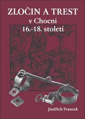 Zločin a trest v Chocni 16.- 18. století
