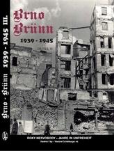 Brno-Brünn 1939-1945