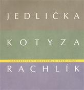 Fantastický realismus 1960 - 1966: Jan Jedlička - Vladivoj Kotyza - Mikuláš Rachlík