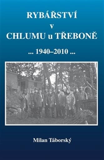 Rybářství v Chlumu u Třeboně (1940-2010)