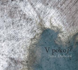 V pokoji - Jana Dubová