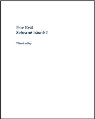 Sebrané básně I - Petr Králíček