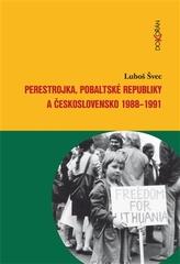 Perestrojka, pobaltské republiky a Československo 1988–1991