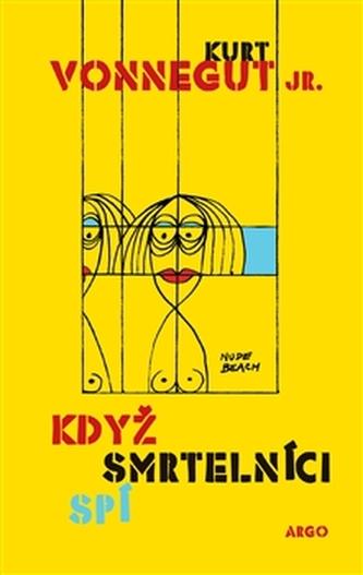 Když smrtelníci spí - Kurt Vonnegut jr.