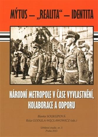 Národní metropole v čase vyvlastnění, kolaborace a odporu