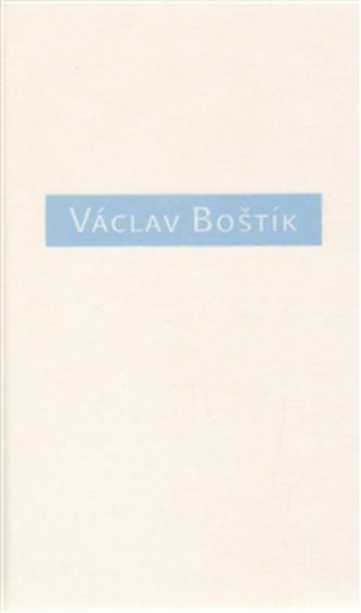 Václav Boštík, O něm a s ním