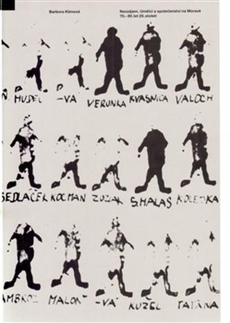 Navzájem. Umělci a společenství na Moravě 70.–80. let 20. století.