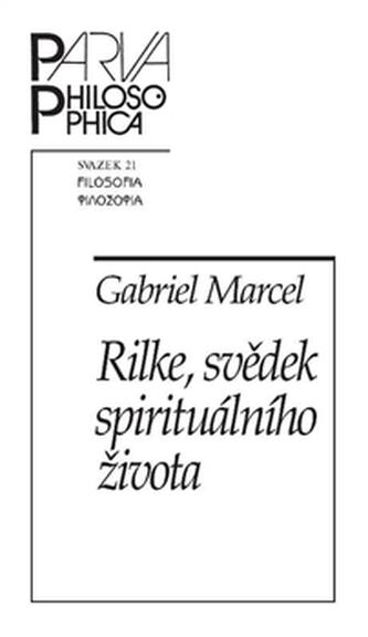 Rilke, svědek spirituálního života