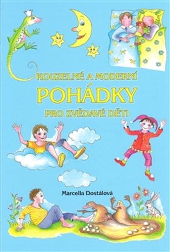 Kouzelné a moderní pohádky pro zvědavé děti - Marcella Dostálová