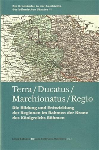 Terra – Ducatus – Marchionatus – Regio