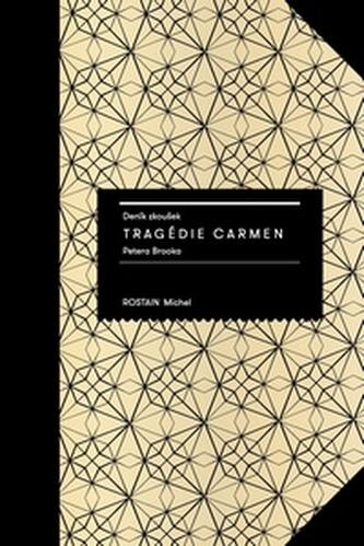 Deník zkoušek Tragédie Carmen Petera Brooka