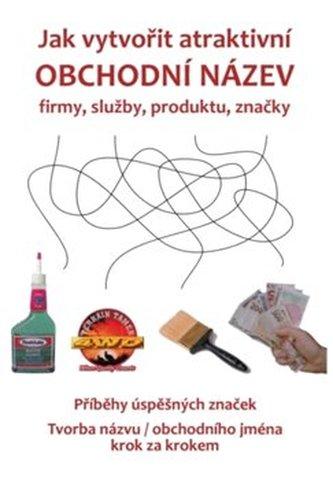 Jak vytvořit atraktivní obchodní název firmy, služby, produktu, značky