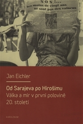 Od Sarajeva po Hirošimu. Válka a mír v první polovině 20. století
