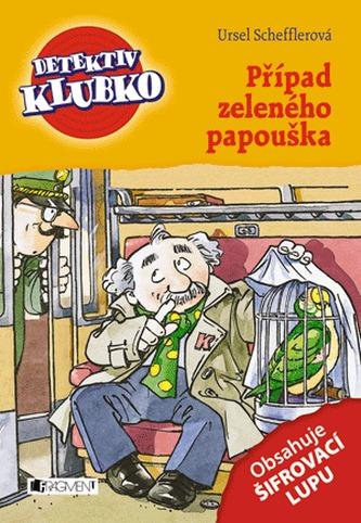Detektiv Klubko - Případ zeleného papouška - Scheffler Ursel