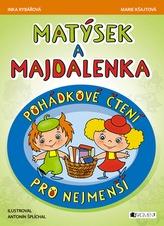 Matýsek a Majdalenka - pohádkové čtení pro nejmenší