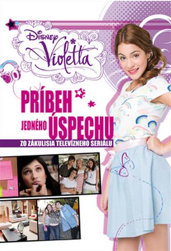 Violetta Príbeh jedného úspechu