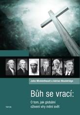Bůh se vrací - O tom, jak globální oživení víry mění svět