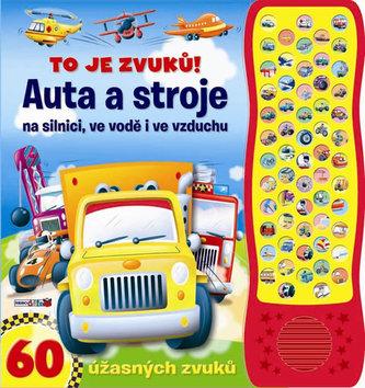 Auta a stroje na silnici, ve vodě i ve vzduchu - zvuková knížka