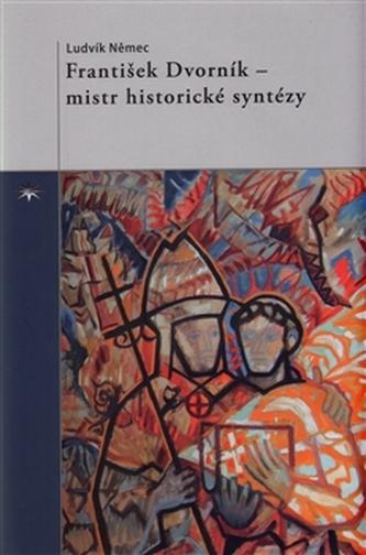 František Dvorník – mistr historické syntézy