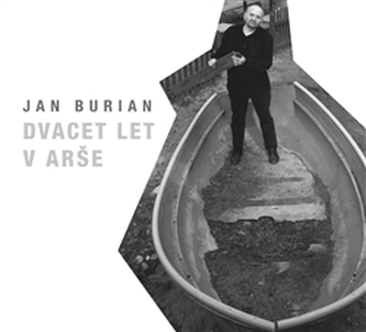Dvacet let v Arše - Jan Burian