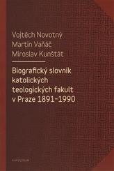 Biografický slovník katolických teologických fakult v Praze 1891-1990