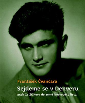 Sejdeme se v Denveru - František Čvančara