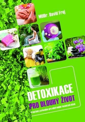 Detoxikace pro dlouhý život - Praktický průvodce pro odstranění doxických látek