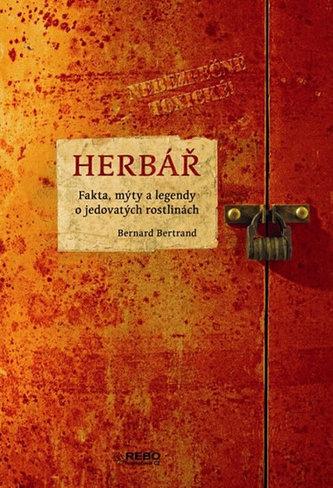 Herbář - fakta, mýty a legendy o jedovatých rostlinách