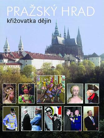 Pražský hrad - křižovatka dějin