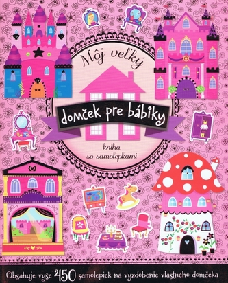 Môj vežký domček pre bábiky Kniha so samolepkami