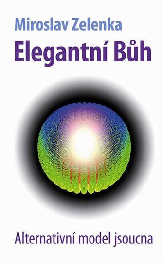 Elegantní bůh - Alternativní model jsoucna