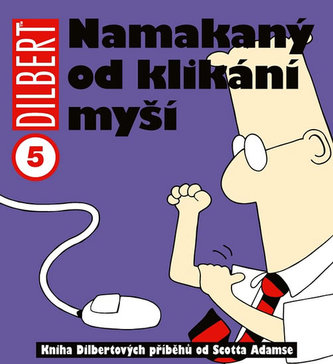 Dilbert Namakaný od klikání myší