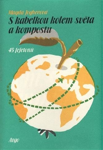 S kabelkou kolem světa a kompostu